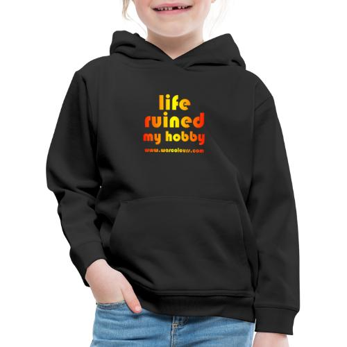 life ruined my hobby sunburst - Kids' Premium Hoodie