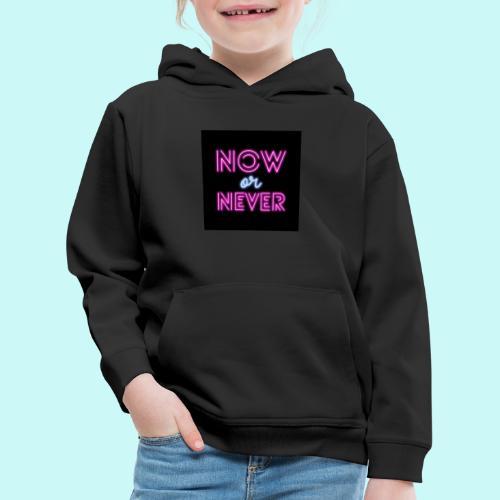 now or never - Kids' Premium Hoodie