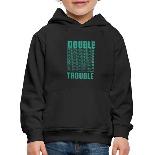 double trouble, double trouble, double trouble sher - Kids' Premium Hoodie
