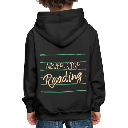 0209 Niemals aufhören mit dem Lesen, Buchliebhaber - Kids' Premium Hoodie
