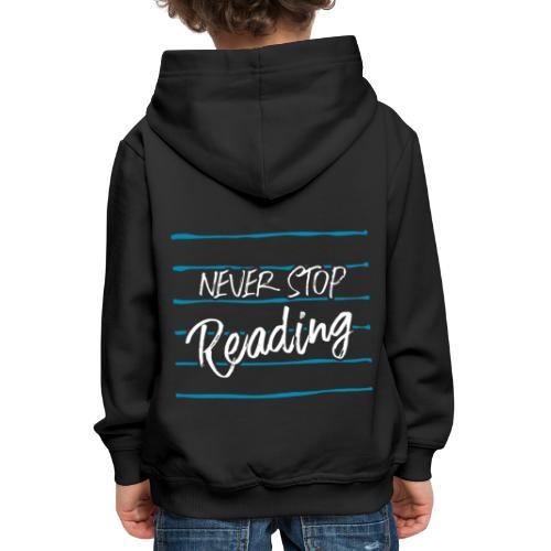 0210 Niemals   Aufhören   Lesen   Bücher - Kids' Premium Hoodie