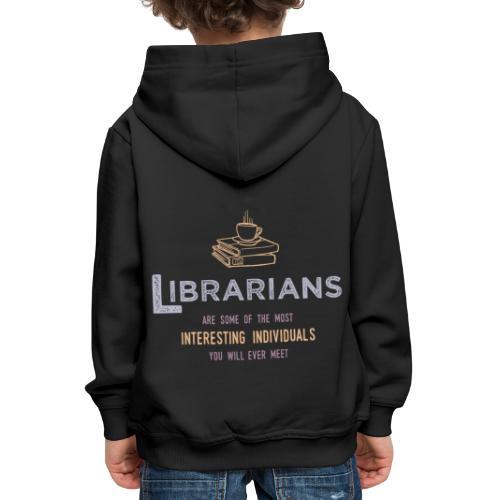 0336 Librarian & Librarian Funny saying - Kids' Premium Hoodie