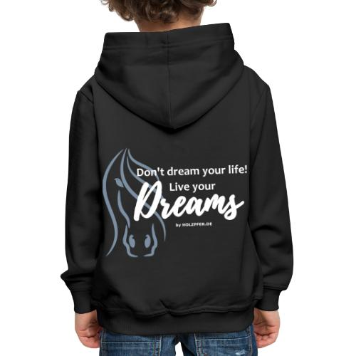 Live your Dream - Kinder Premium Hoodie