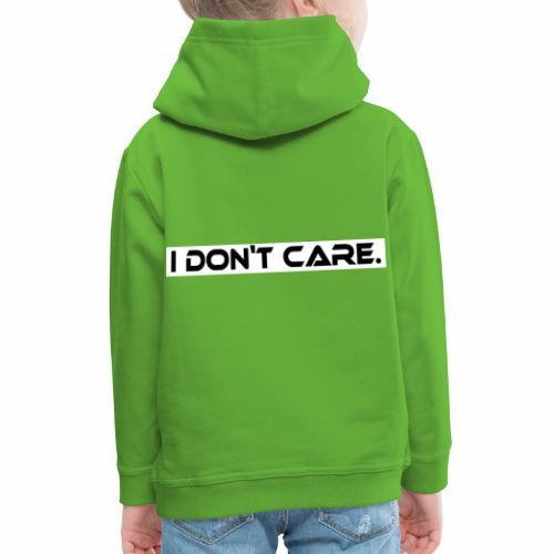 I DON T CARE Design, Ist mit egal, schlicht, cool - Kinder Premium Hoodie