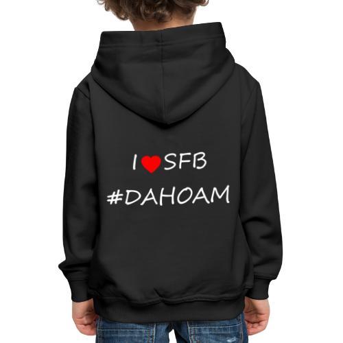I ❤️ SFB #DAHOAM - Kinder Premium Hoodie