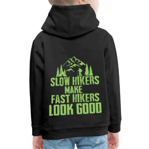 Langsame Wanderer lassen schnelle gut aussehen - Kinder Premium Hoodie