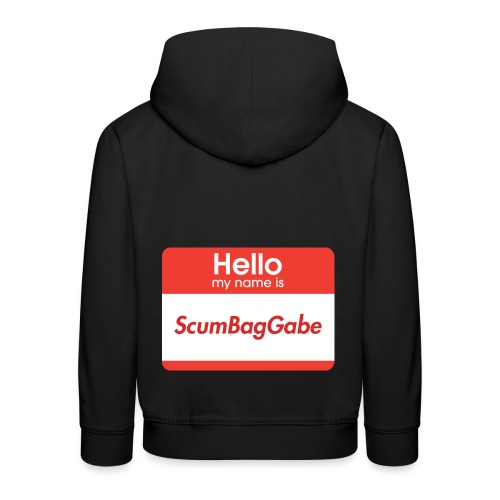 Hello My Name Is ScumBagGabe - Kids' Premium Hoodie