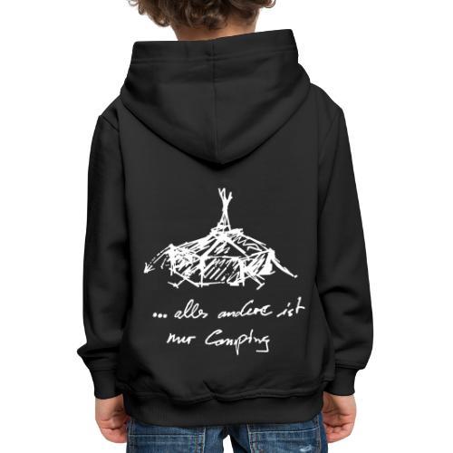 ...alles andere ist nur Camping - Kinder Premium Hoodie