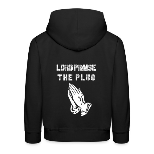Lord Praise The Plug - Kids' Premium Hoodie