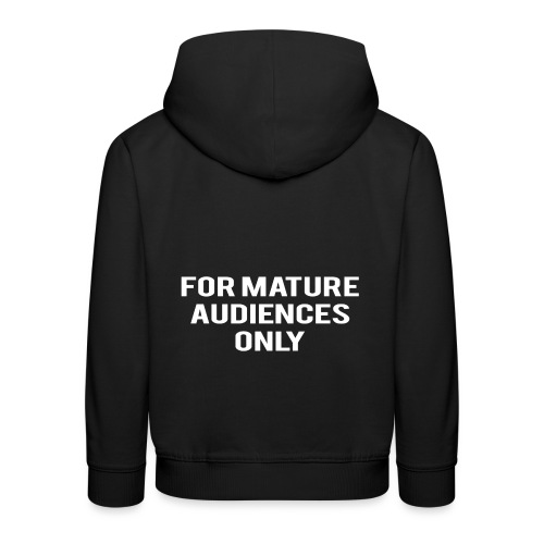 For Mature Audiences Only - Kids' Premium Hoodie