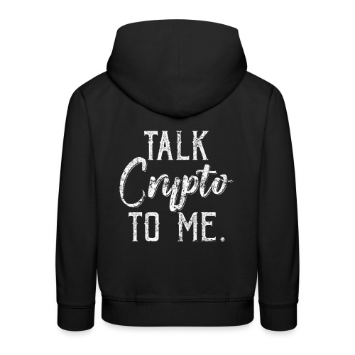 Talk Crypto To Me Cryptocurrency - Kinder Premium Hoodie