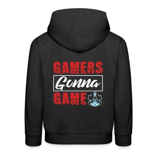 Gamers Gonna Game - Kinder Premium Hoodie