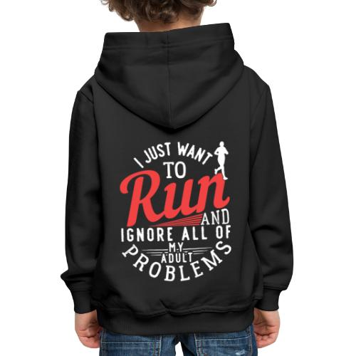 I Just Want To Run | Marathon - Kinder Premium Hoodie