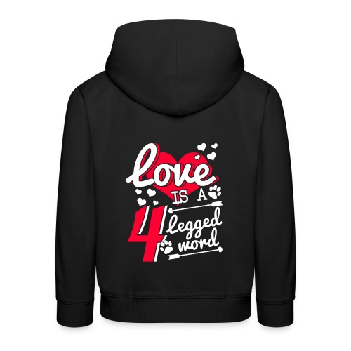 Love is a 4 legged word - Kinder Premium Hoodie