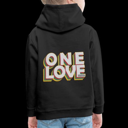 ONE LOVE - Kinder Premium Hoodie