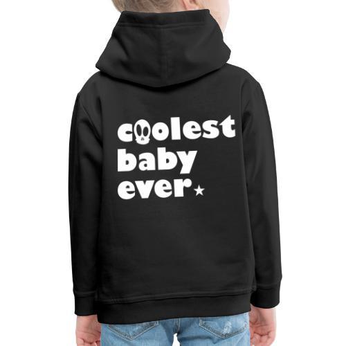 Coolest Baby ever - Kinder Premium Hoodie