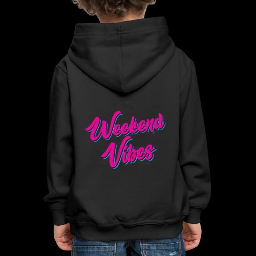 Weekend Vibes - Kinder Premium Hoodie