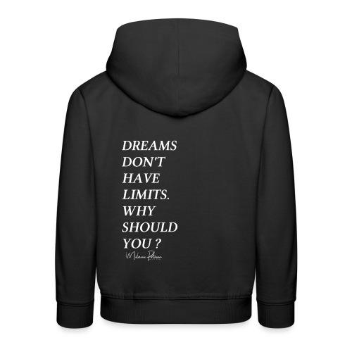 DREAMS DON'T HAVE LIMITS - Pull à capuche Premium Enfant