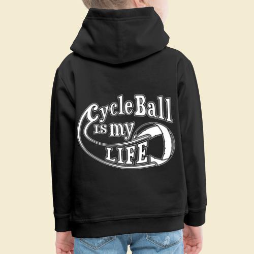 Radball   Cycle Ball is my Life - Kinder Premium Hoodie