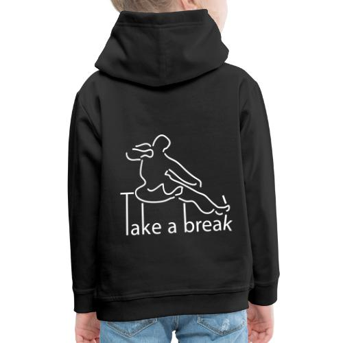 Take a break martial artist - Kids' Premium Hoodie