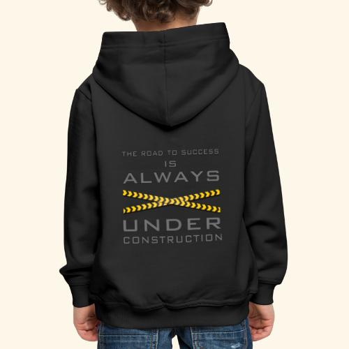 The road to success is always under construction - Kids' Premium Hoodie