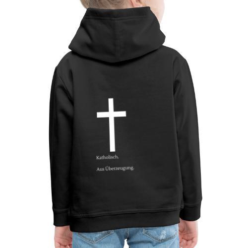 Katholisch. Aus Überzeugung. - Kinder Premium Hoodie