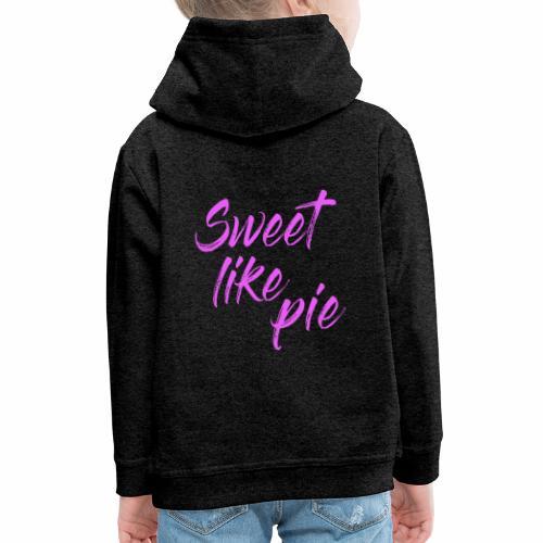 Sweet like pie - Kids' Premium Hoodie