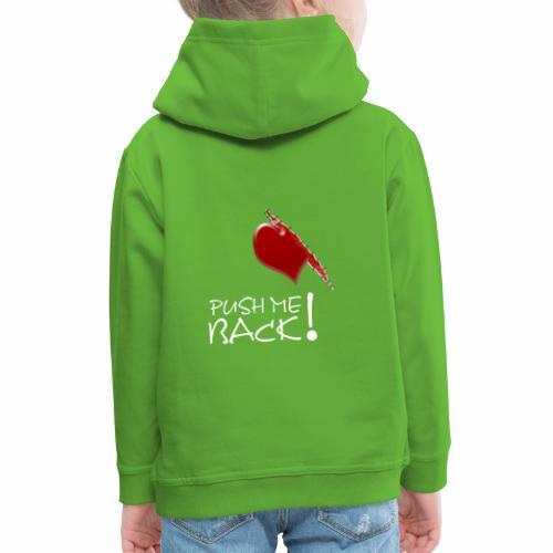 Herzschmerz, Push Me Back, Fake Wunde, Liebe - Kinder Premium Hoodie