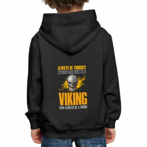 Always Be Yourself Unless You Can Be a Viking - Lasten premium huppari