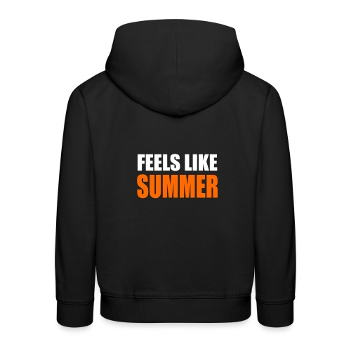 Feels like summer - Kinder Premium Hoodie