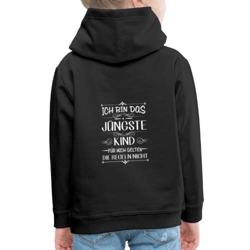 Ich bin das jüngste Kind keine Regeln - Kinder Premium Hoodie