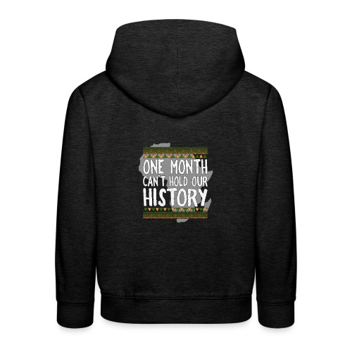 One Month Cannot Hold Our History Africa - Kids' Premium Hoodie