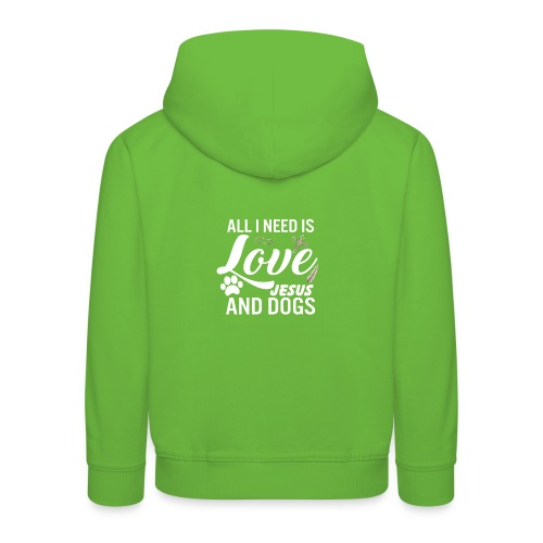 All I Need Is Love Jesus And Dogs - Kids' Premium Hoodie