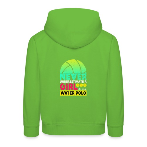 Never Underestimate A Girl Who Plays Water Polo - Kids' Premium Hoodie
