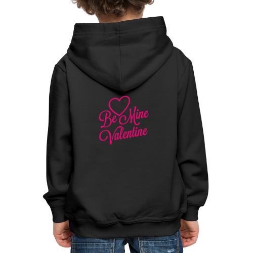 Be Mine Valentine - Premium-Luvtröja barn