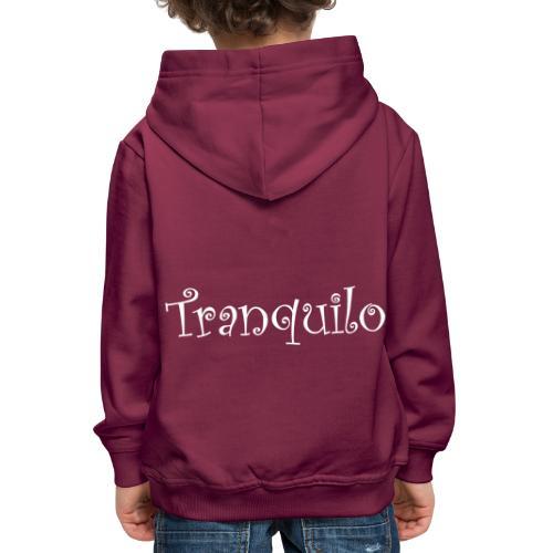 Tranquilo - Kinderen trui Premium met capuchon