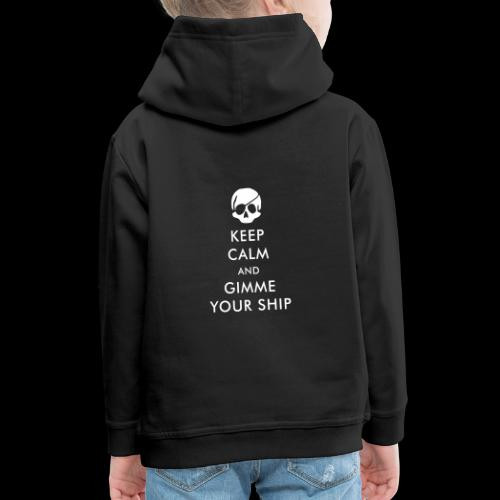 keep calm and gimme your ship - Kinder Premium Hoodie