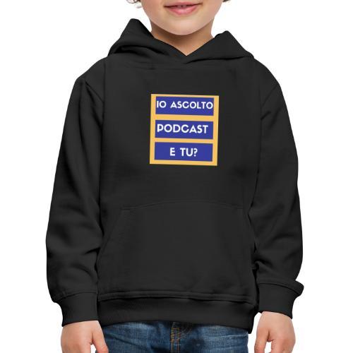 Ascolto podcast 2 - Felpa con cappuccio Premium per bambini