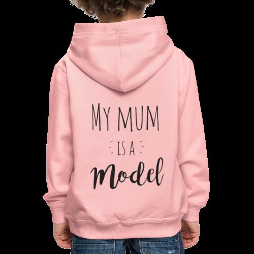 My mum is a Model - Kinder Premium Hoodie