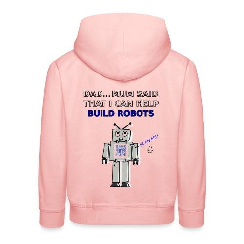 I Can Help Build Robots! - Kids' Premium Hoodie