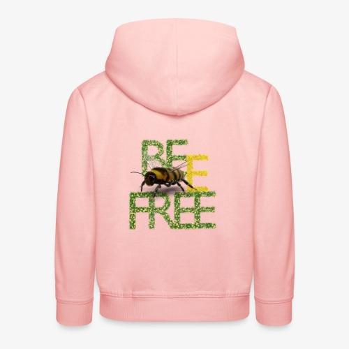 bee free bądż wolna wolny - Bluza dziecięca z kapturem Premium