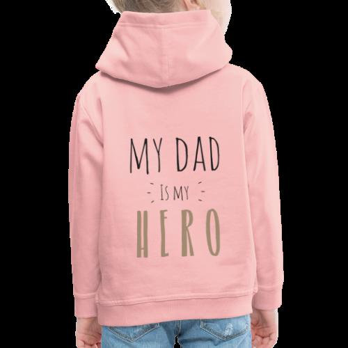 My dad is my Hero - Kinder Premium Hoodie