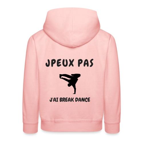 JPEUX PAS J'AI BREAK DANCE - Pull à capuche Premium Enfant