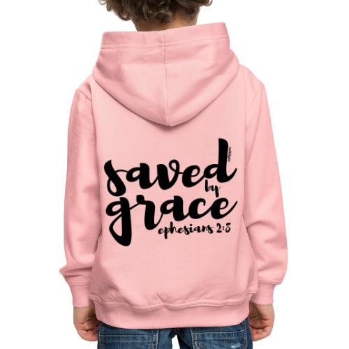 SAVED BY GRACE - Ephesians 2: 8 - Kids' Premium Hoodie