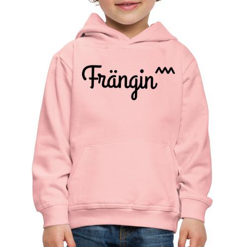 Frängin - Kinder Premium Hoodie