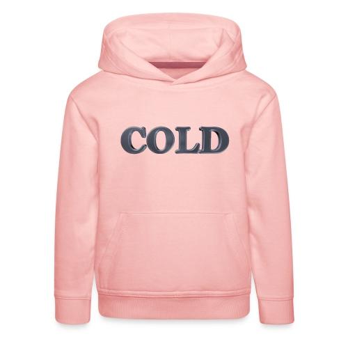 Cold kalt Winter - Kinder Premium Hoodie