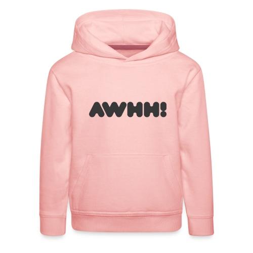 awhh - Kinder Premium Hoodie
