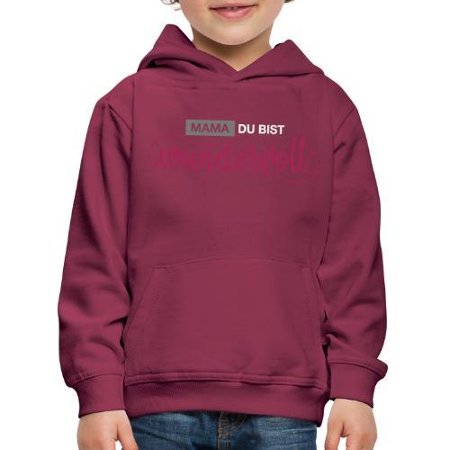 mama du bist wundervoll 01 - Kinder Premium Hoodie