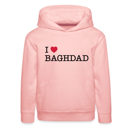 I LOVE BAGHDAD - Kids' Premium Hoodie