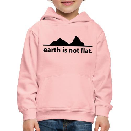 earth is not flat. - Kinder Premium Hoodie